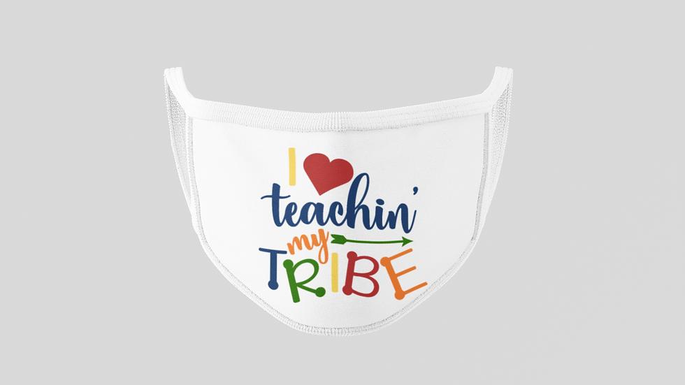 I Love Teachin' My Tribe Face Mask