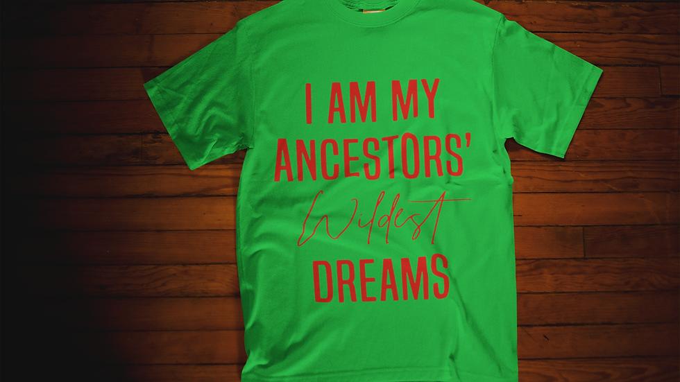I AM MY ANCESTORS' WILDEST DREAMS