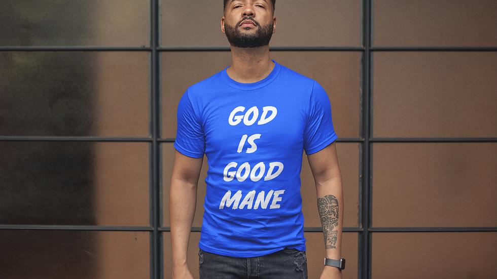 God is Good Mane T-Shirt