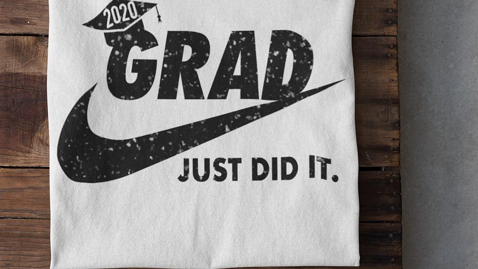 Grad 2020-Just Did It T-Shirt