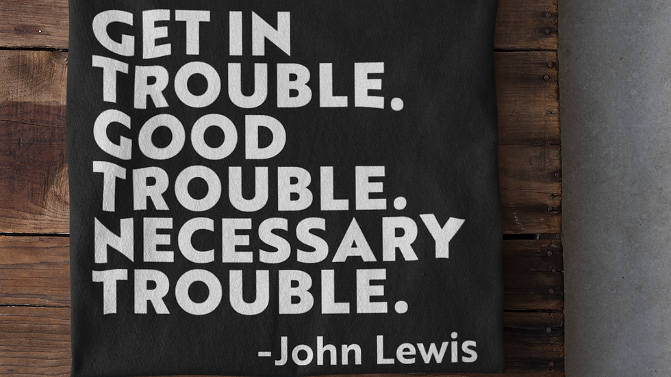 Get In Trouble, Good Trouble T-Shirt