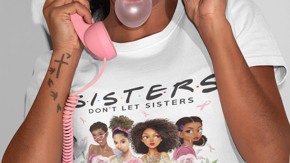 Sister Don't Let Sister Fight Alone T-Shirt