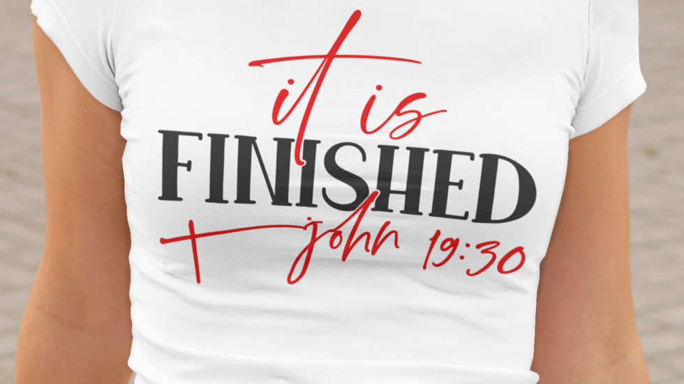 It Is Finished Easter T-Shirt