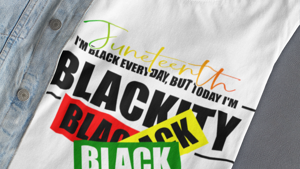 Blackity Black Juneteenth T-Shirt