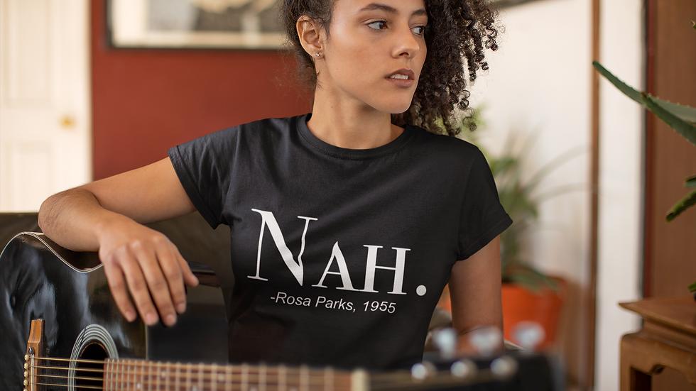 Nah -Rosa Parks T-Shirt