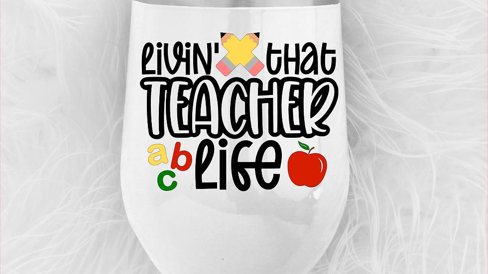 Living That Teacher Life 12oz Tumbler