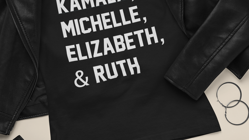 Kamala, Michelle, Elizabeth, & Ruth Female Political Icon T-Shirt