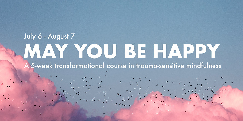 May You Be Happy: Free Taster of Trauma-Sensitive Mindfulness