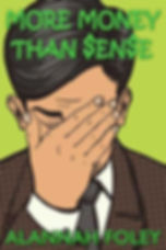 More Money than Sense