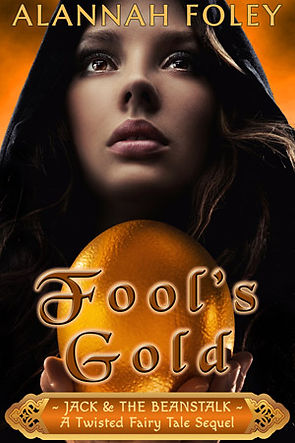 FOOL'S GOLD - A TWISTED FAIRY TALE SEQUE