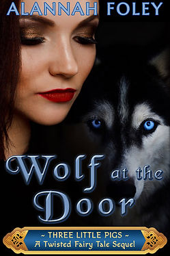WOLF AT THE DOOR - A TWISTED FAIRY TALE