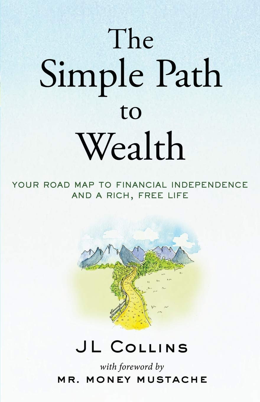 Book cover: The Simple Path to Wealth by JL Collins