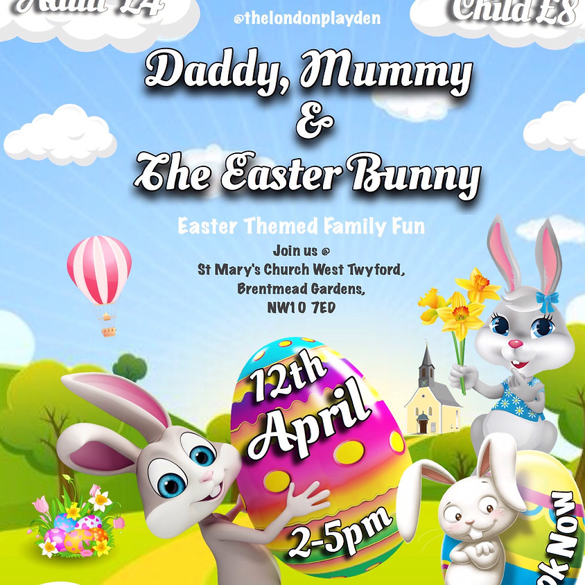 Daddy, Mummy & The Easter Bunny