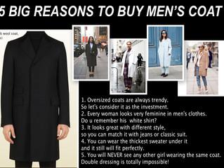 5 BIG REASONS TO BUY MEN'S COAT