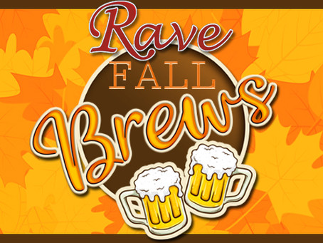 RAVE's Craft Brews of Fall are here!