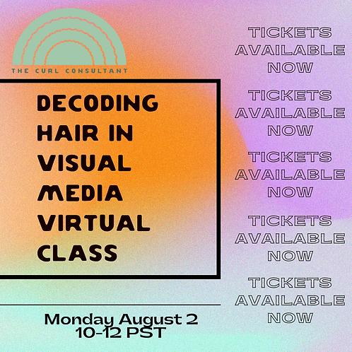 Decoding Hair In Visual Media 8/2/21 Virtual Class Replay