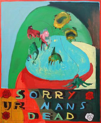 Sorry Ur Nanas Dead (small)
