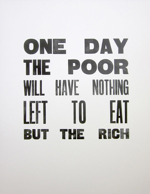 CARL MIDDLETON / One Day the Poor Will Have Nothing Left to Eat But the Rich