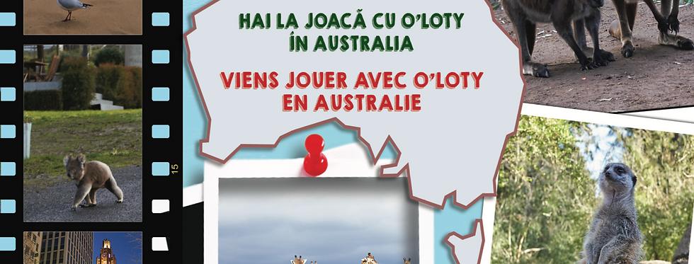 Viens jouer avec O'Loty en Australie - Hai la joacă cu O'Loty