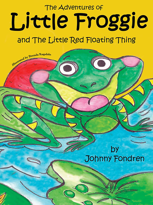 The Adventures of Little Froggie: and The Little Red Floating Thing