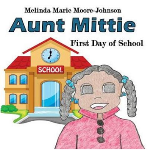 Aunt Mittie's First Day of School