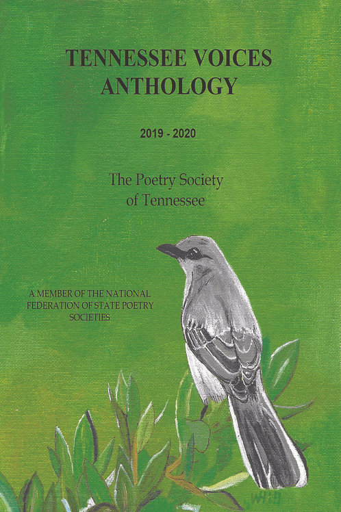 Tennessee Voices Anthology 2019-2020: The Poetry Society of Tennessee (Pst)