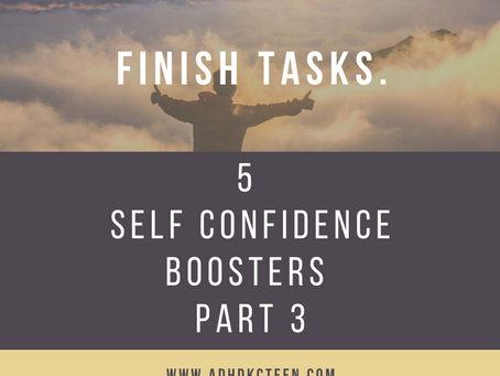 5 Self Confidence Boosters Part 3: Finish tasks