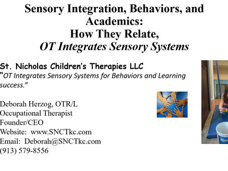 Sensory Integration, Behaviors, and Academics:  How They Relate, OT Integrates Sensory Systems