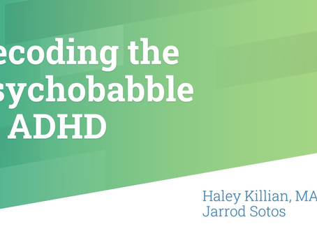 Decoding the Psychobabble of ADHD