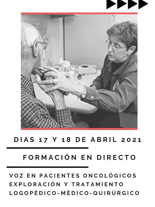 Voz en pacientes oncológicos. Exploración y Tto. logopédico-médico-quirúrgico