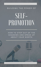 Building the Power of Self-Promotion