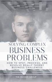 Solving Complex Business Problems