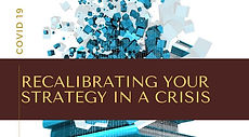 Recalibrating Your Strategy in a Crisis.