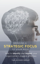 Bringing a Strategic Focus to Your Role
