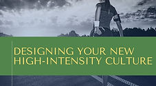 Designing Your New High-Intensity Cultur