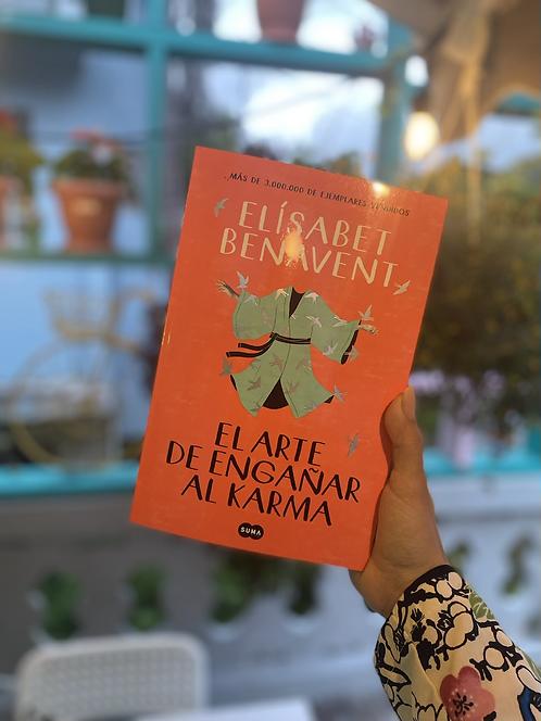 El arte de engañar al karma - Elisabet Benavent