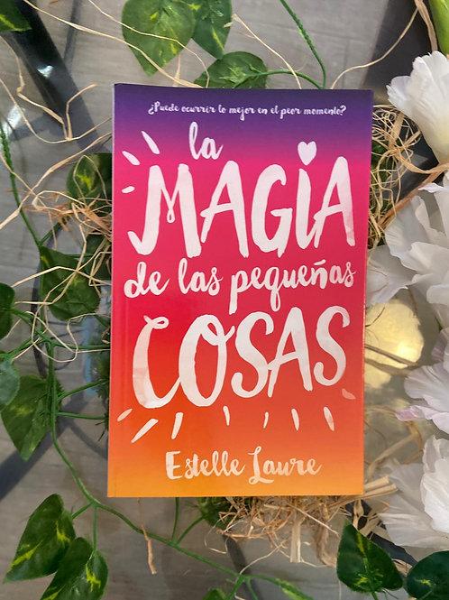 La magia de las pequeñas cosas - Estelle Laure