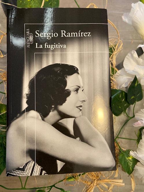 La Fugitiva - Sergio Ramírez