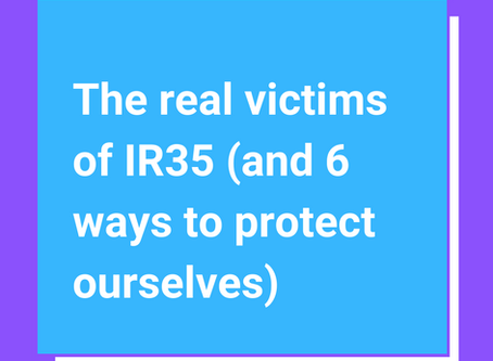 The real victims of IR35 (and 6 ways to protect ourselves)