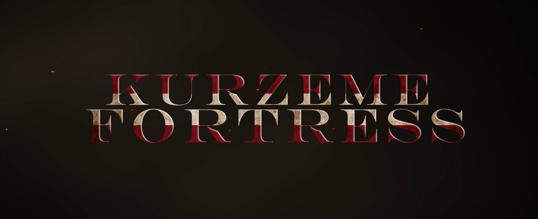Kurzeme Fortress [2017]