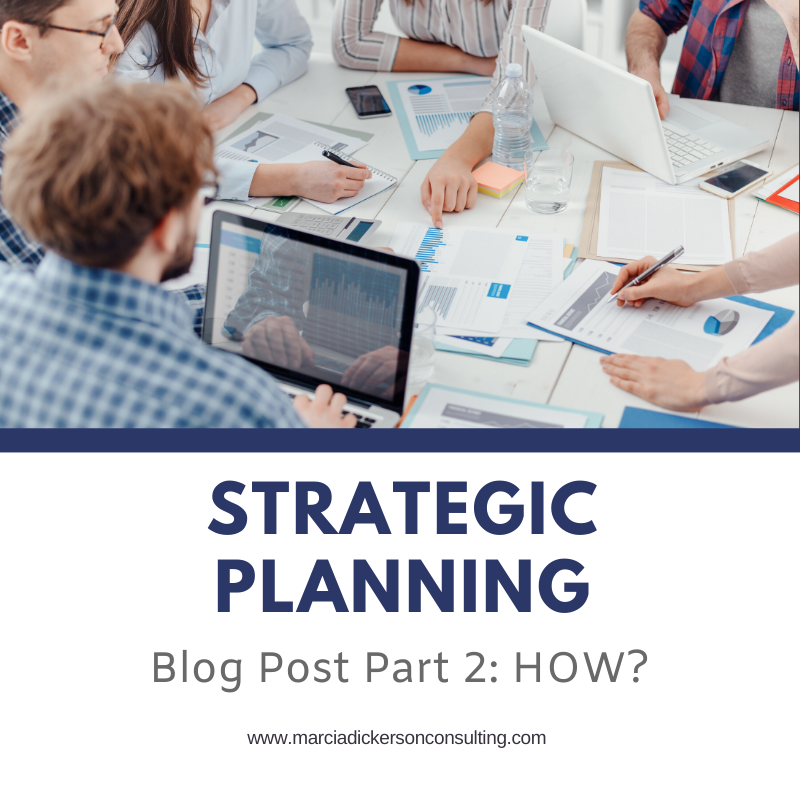 You Need a Strategic Plan! Part Two: How