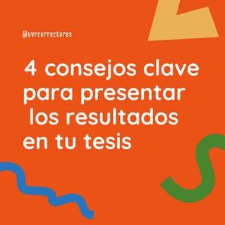 ¿Cuál es la mejor manera de presentar los resultados en tu tesis?