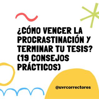 19 consejos prácticos para vencer la procrastinación y terminar la tesis