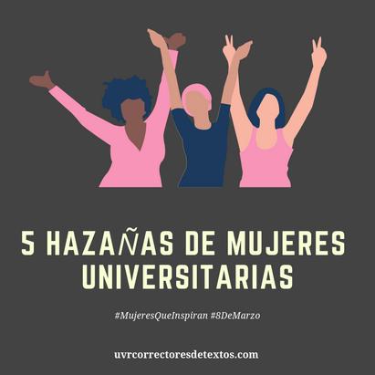 5 hazañas de mujeres universitarias a lo largo de la historia
