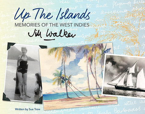 Up the Islands Memories of the West Indies