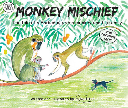 Monkey Mischief    The tale of a Barbados green monkey and his family
