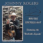 "Johnny Rogers ""Big Ole Stetson Hat"""
