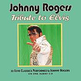Johnny Rogers Tribute to Elvis CD