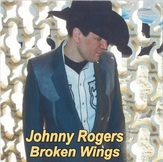 "Johnny Rogers ""Broken Wings"""
