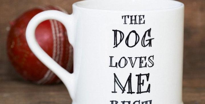 Dog Loves me best - Mug